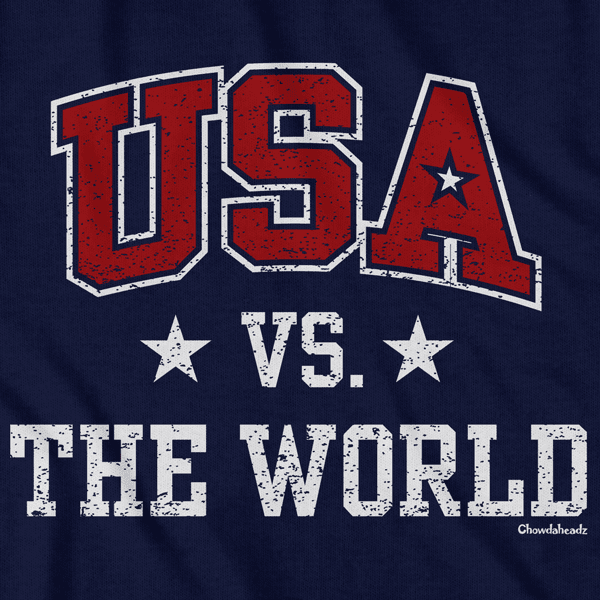 USA vs The World T-Shirt - Chowdaheadz
