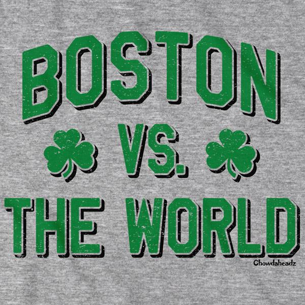 Boston vs The World Irish T-Shirt - Chowdaheadz