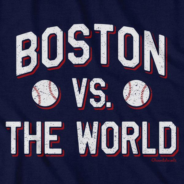 Boston vs The World Baseball T-Shirt - Chowdaheadz