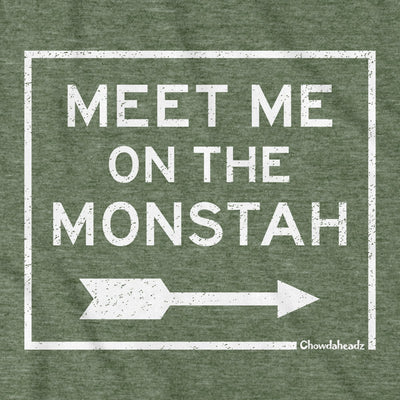 Meet Me On The Monstah T-Shirt - Chowdaheadz