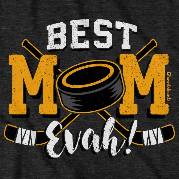 Best Mom Evah Hockey T-Shirt - Chowdaheadz