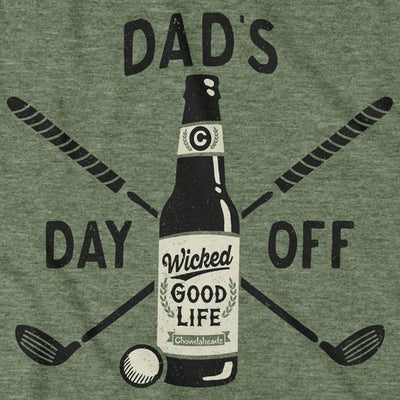 Dad's Day Off T-Shirt - Chowdaheadz