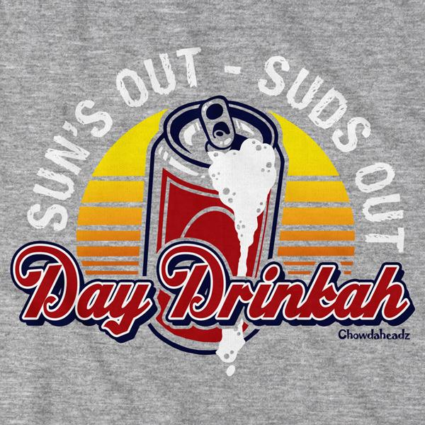 Day Drinkah T-Shirt - Chowdaheadz