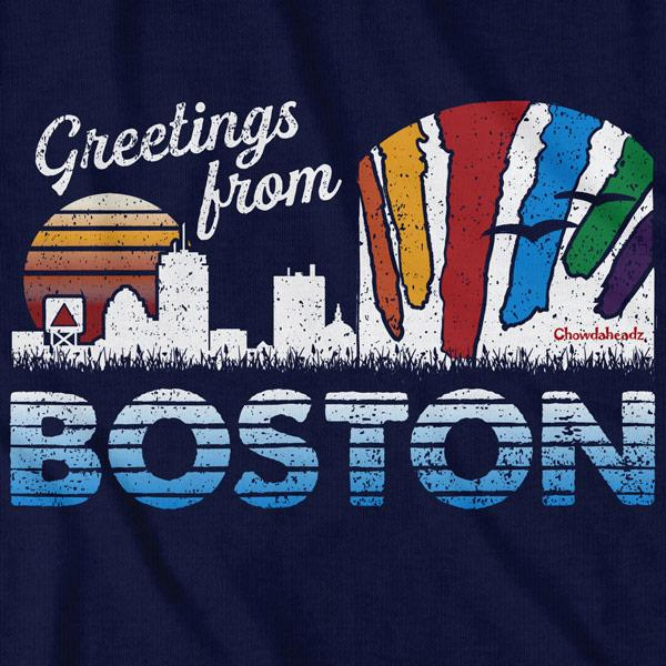 Greetings From Boston T-Shirt - Chowdaheadz