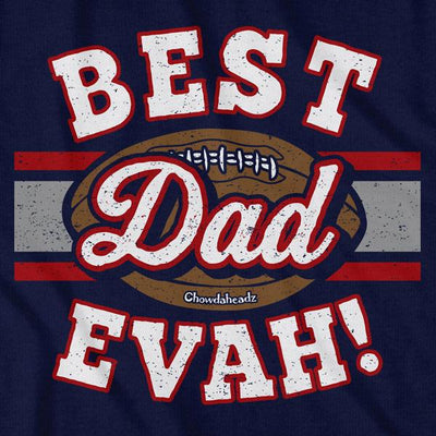 Best Dad Evah Football T-Shirt - Chowdaheadz