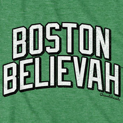 Boston Believah T-Shirt - Chowdaheadz