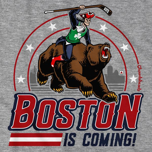 Boston is Coming T-Shirt - Chowdaheadz