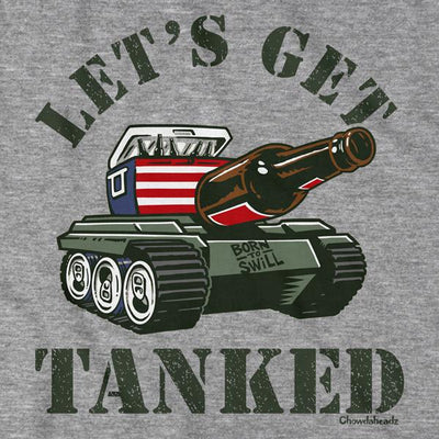 Let's Get Tanked T-Shirt - Chowdaheadz