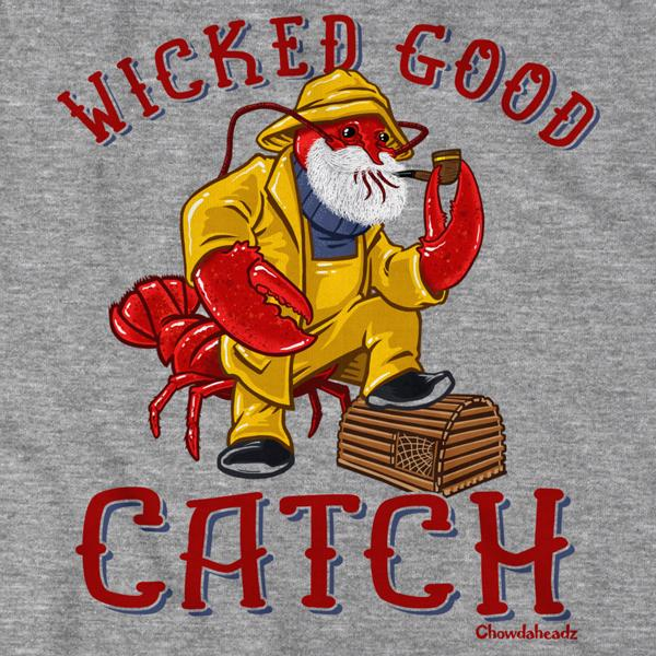 Wicked Good Catch Lobstah T-Shirt - Chowdaheadz