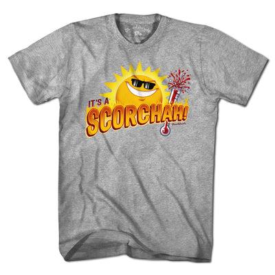 It's a Scorchah! T-Shirt - Chowdaheadz