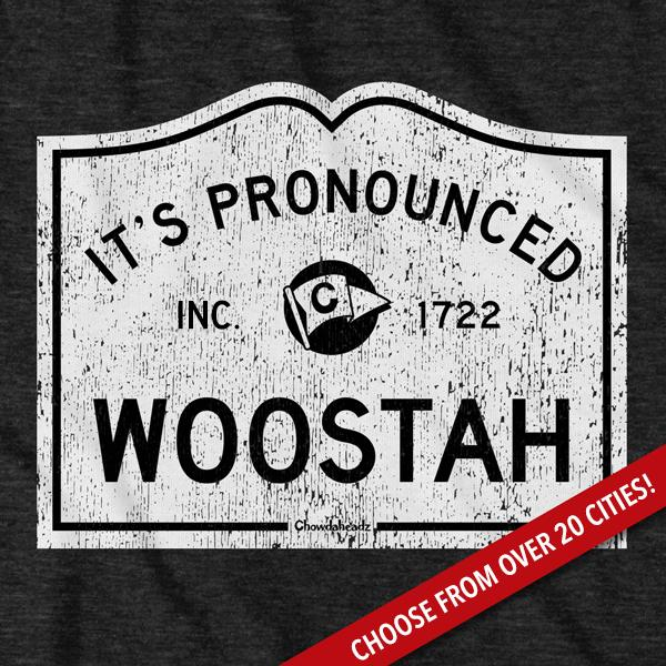 It's Pronounced... City Sign T-Shirt - Chowdaheadz