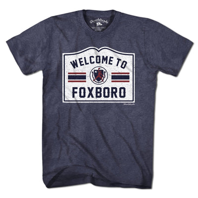 Welcome To Foxboro Sign T-Shirt - Chowdaheadz