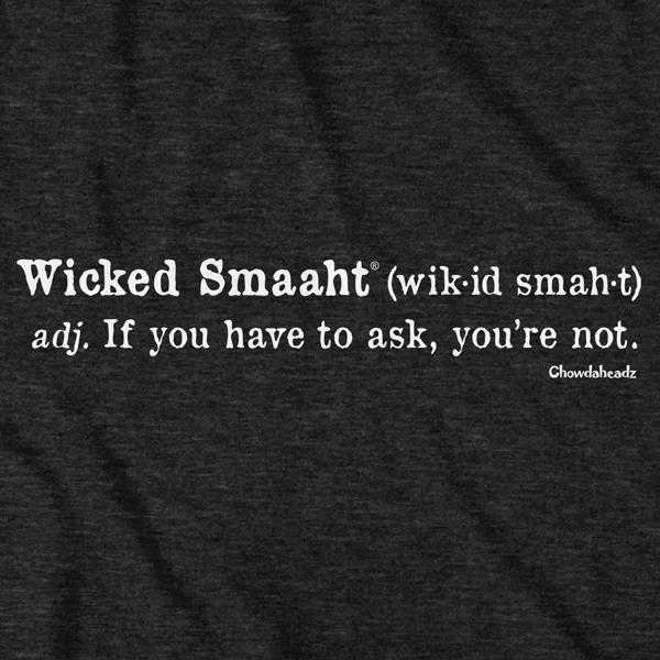 Wicked Smaaht Definition T-Shirt - Chowdaheadz