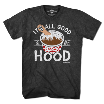 It's All Good in the Hood T-Shirt - Chowdaheadz