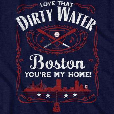 Love That Dirty Water T-Shirt - Chowdaheadz
