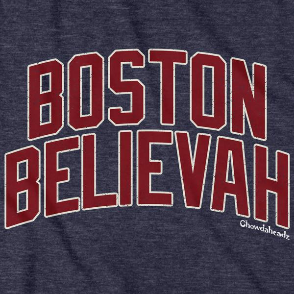 Boston Believah Baseball T-Shirt - Chowdaheadz
