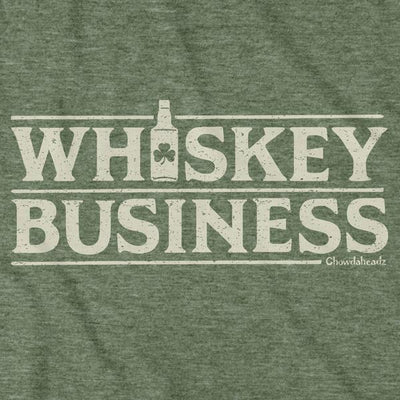 Whiskey Business T-Shirt - Chowdaheadz