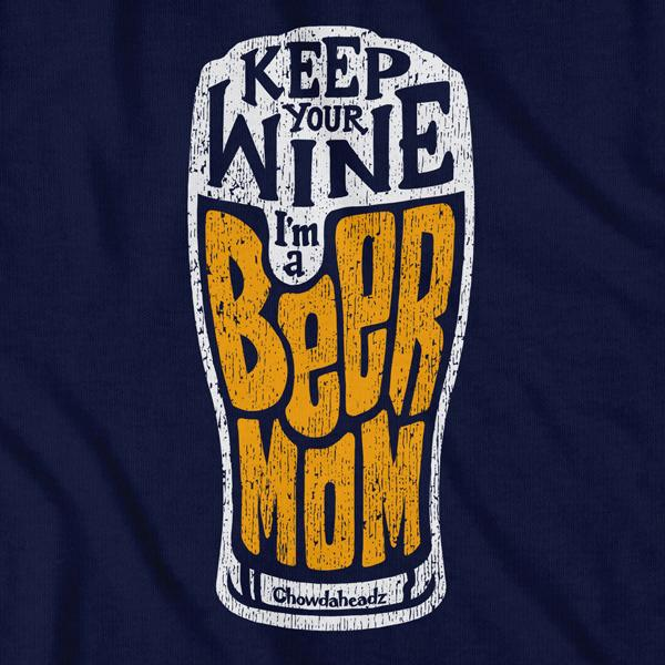 Beer Mom Pint T-shirt - Chowdaheadz