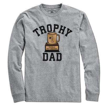 Trophy Dad T-Shirt - Chowdaheadz