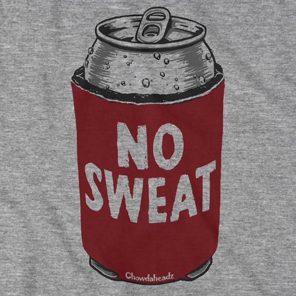 No Sweat T-Shirt - Chowdaheadz