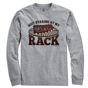 Quit Staring At My Rack T-Shirt - Chowdaheadz