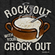 Rock Out With Your Crock Out T-Shirt - Chowdaheadz