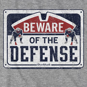 Beware of the Defense Sign T-Shirt - Chowdaheadz