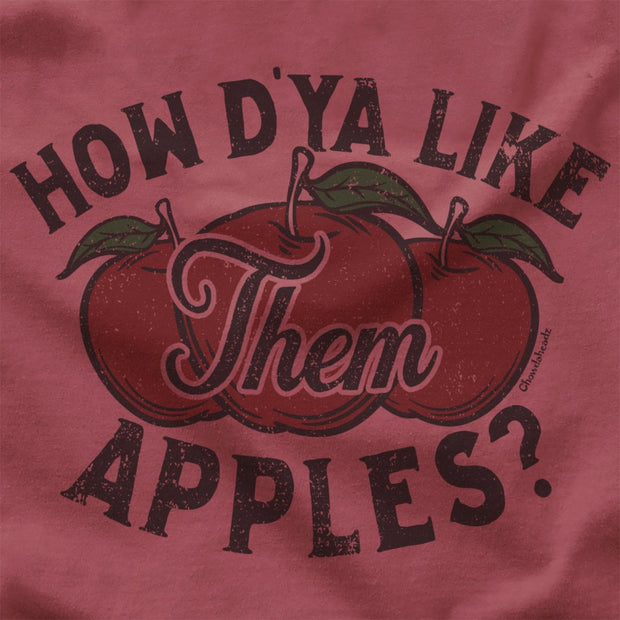 How D'ya Like Them Apples Comfort Colors® T-Shirt - Chowdaheadz