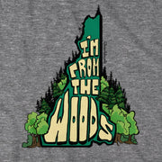 I'm From the Woods New Hampshire T-Shirt - Chowdaheadz