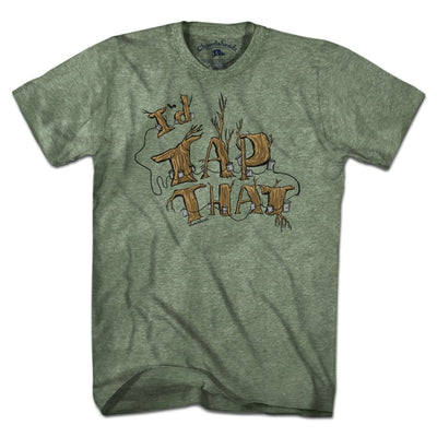 I'd Tap That T-Shirt - Chowdaheadz