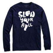 Slow Your Roll T-Shirt - Chowdaheadz