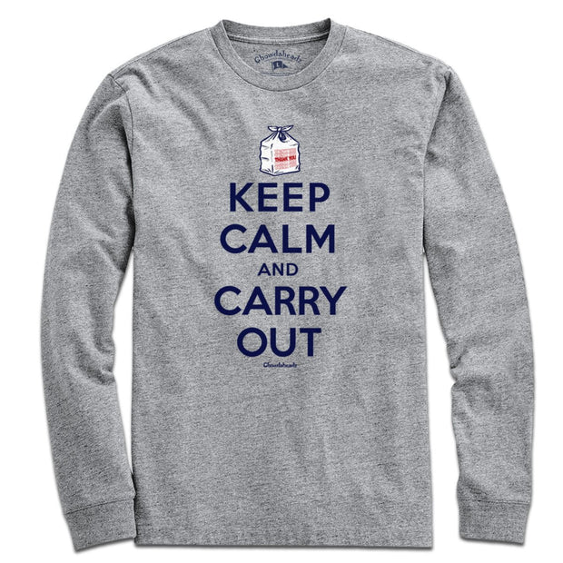 Keep Calm and Carry Out T-Shirt - Chowdaheadz