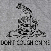Don't Cough On Me T-Shirt - Chowdaheadz