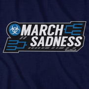 March Sadness T-Shirt - Chowdaheadz