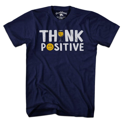 Think Positive T-Shirt - Chowdaheadz