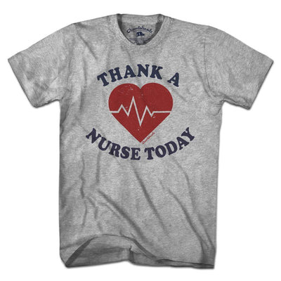 Thank A Nurse Today T-Shirt - Chowdaheadz