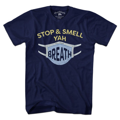 Stop & Smell Yah Breath T-Shirt - Chowdaheadz