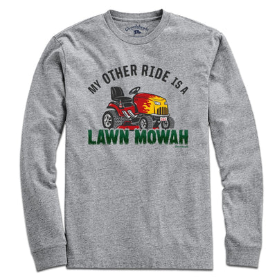 My Other Ride is a Lawn Mowah T-Shirt - Chowdaheadz