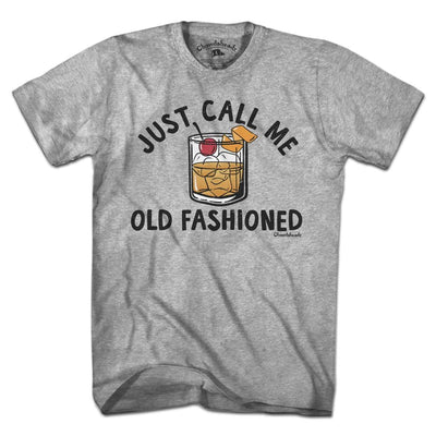 Just Call Me Old Fashioned T-Shirt - Chowdaheadz