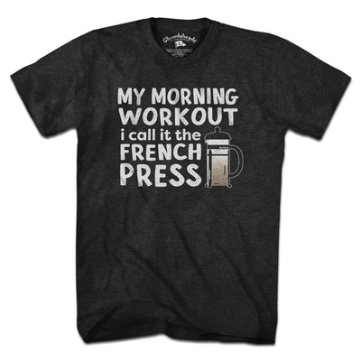 My Morning Workout T-Shirt - Chowdaheadz