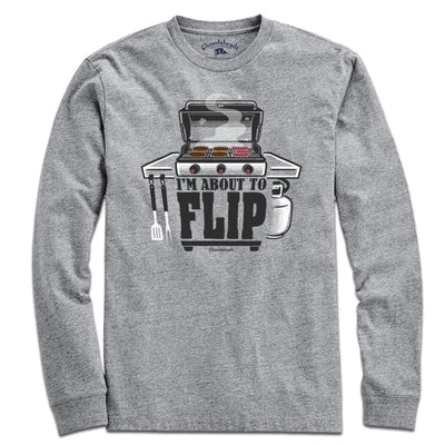 I'm About To Flip T-Shirt - Chowdaheadz