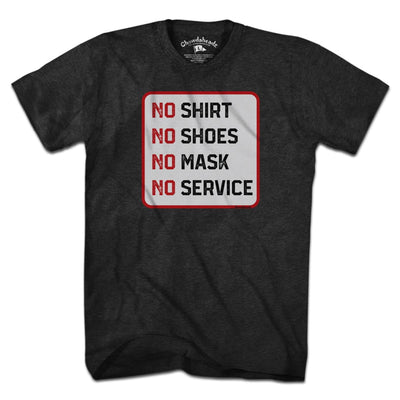 No Mask No Service Sign T-Shirt - Chowdaheadz