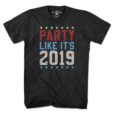 Party Like It's 2019 T-Shirt - Chowdaheadz