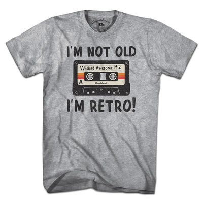 I'm Not Old I'm Retro T-Shirt - Chowdaheadz