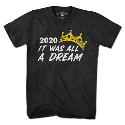 It Was All A Dream T-Shirt - Chowdaheadz