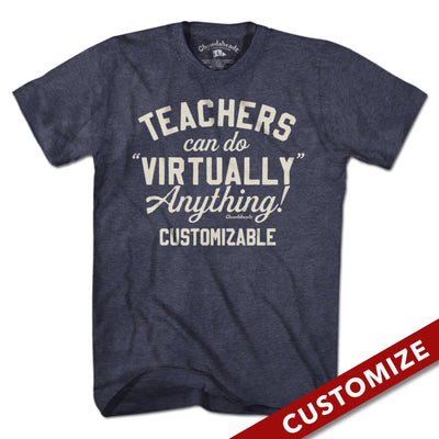 Custom Teachers Can Do Virtually Anything T-Shirt - Chowdaheadz