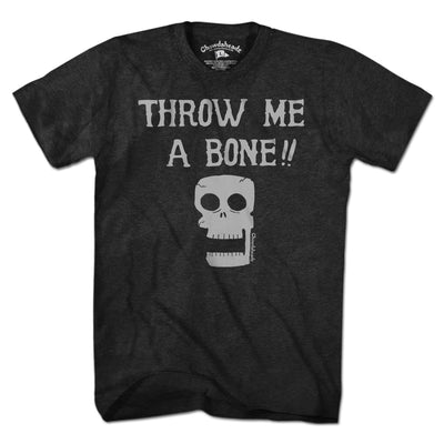 Throw Me a Bone T-Shirt - Chowdaheadz