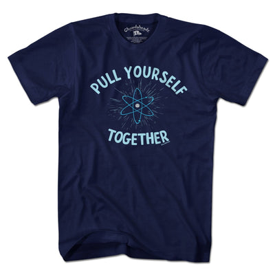 Pull Yourself Together T-shirt - Chowdaheadz