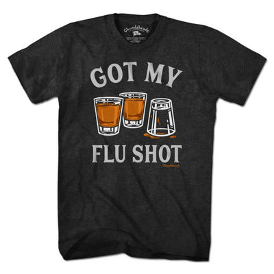 Got My Flu Shot T-Shirt - Chowdaheadz