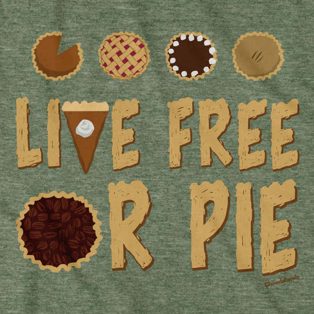 Live Free or Pie T-Shirt 1